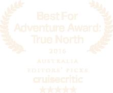 Best For Adventure Award : True North 2016 Australia editors picks